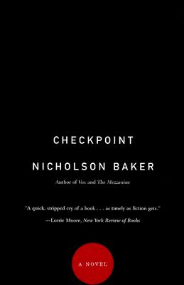 Checkpoint: A Novel, Baker, Nicholson
