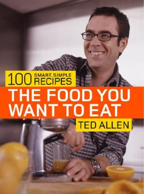 Image for FOOD YOU WANT TO EAT, THE 100 SMART SIMPLE RECIPES