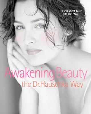 Image for Awakening Beauty the Dr. Hauschka Way