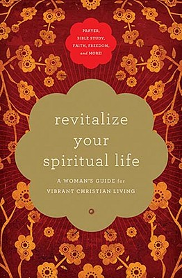 Image for Revitalize Your Spiritual Life: A Woman's Guide for Vibrant Christian Living