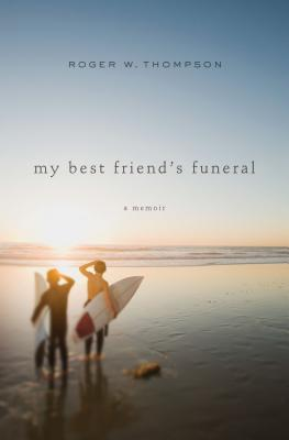 Image for My Best Friends Funeral: A Memoir