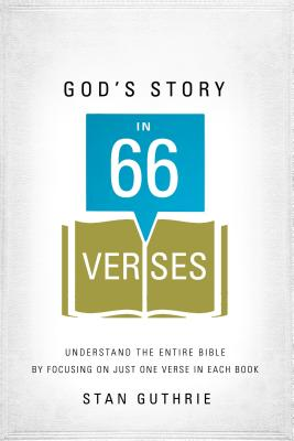 Image for God's Story in 66 Verses: Understand the Entire Bible by Focusing on Just One Verse in Each Book