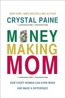 Image for Money-Making Mom: How Every Woman Can Earn More and Make a Difference
