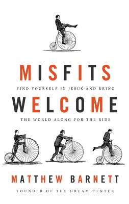 Image for Misfits Welcome: Find Yourself in Jesus and Bring the World Along for the Ride