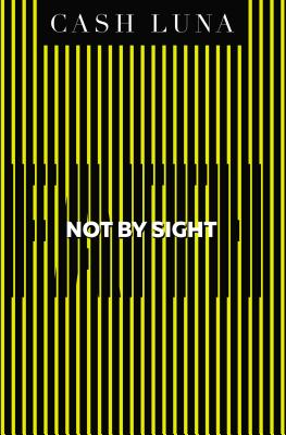 Image for Not By Sight: Only Faith Opens Your Eyes