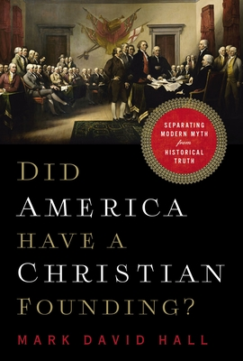 Image for Did America Have a Christian Founding?: Separating Modern Myth from Historical Truth
