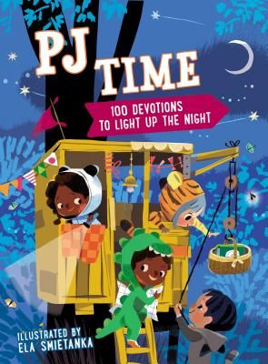 Image for PJ Time: 100 Devotions to Light Up the Night