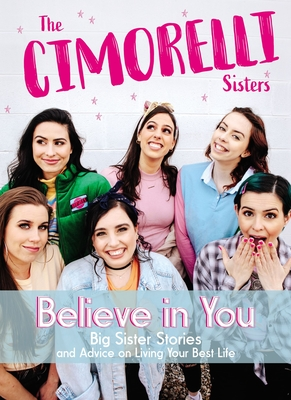 Image for Believe in You: Big Sister Stories and Advice on Living Your Best Life