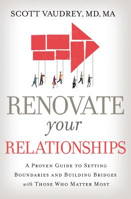 Image for Renovate Your Relationships: A Proven Guide to Setting Boundaries and Building Bridges with Those Who Matter Most