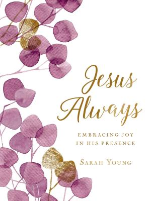Image for Jesus Always (Large Text Cloth Botanical Cover): Embracing Joy in His Presence (with Full Scriptures) (Jesus Calling(R))