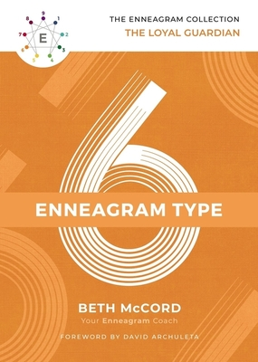 Image for The Enneagram Type 6: The Loyal Guardian (The Enneagram Collection)