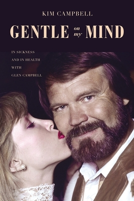 Image for Gentle on My Mind: In Sickness and in Health with Glen Campbell