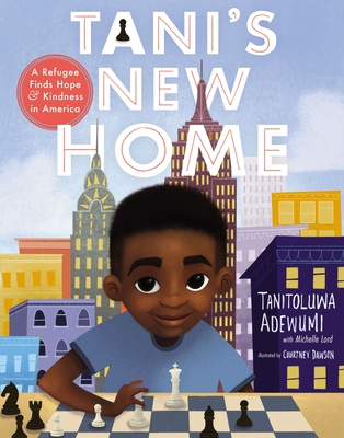 Image for Tani's New Home: A Refugee Finds Hope and Kindness in America