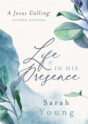 Image for Life in His Presence: A Jesus Calling Guided Journal