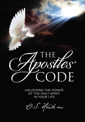 Image for The Apostles' Code: Unlocking the Power of God's Spirit in Your Life