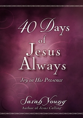 Image for 40 Days of Jesus Always: Joy in His Presence
