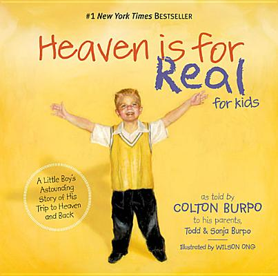 Image for Heaven is for Real for Kids: A Little Boy's Astounding Story of His Trip to Heaven and Back