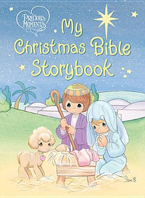 Precious Moments: My Christmas Bible Storybook, Thomas Nelson