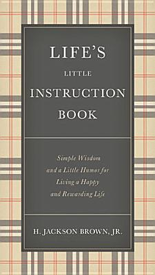 Image for Life's Little Instruction Book: Simple Wisdom and a Little Humor for Living a Happy and Rewarding Life