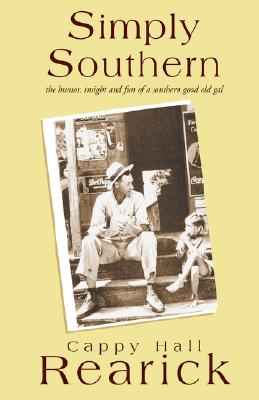 Image for Simply Southern: the humor, insight and fun of a southern good old gal [SIGNED]