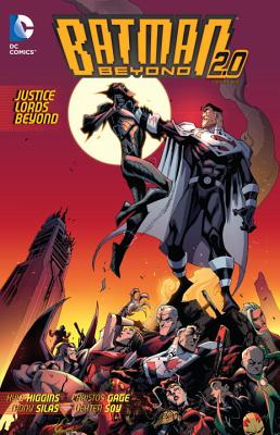 Batman Beyond 2.0, Vol. 2: Justice Lords Beyond, Higgins, Kyle; Gage, Christos