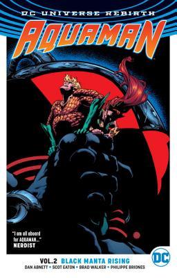 Aquaman Vol. 2: Black Manta Rising (Rebirth) (Aquaman: DC Universe Rebirth), Abnett, Dan
