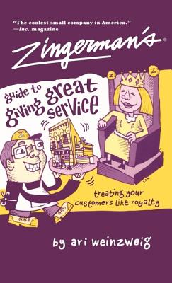 Image for ZINGERMAN'S GUIDE TO GIVING GREAT SERVICE TREATING YOUR CUSTOMERS LIKE ROYALTY