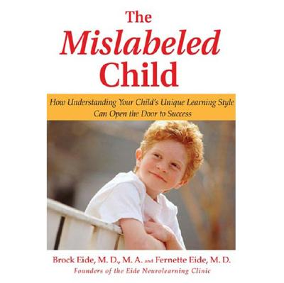Image for The Mislabeled Child: How Understanding Your Child's Unique Learning Style Can Open the Door to Success