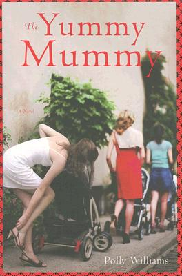 Image for The Yummy Mummy: A Novel