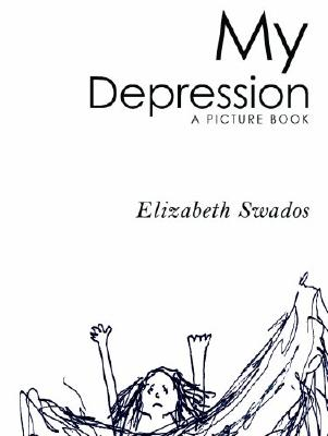 Image for My Depression: A Picture Book