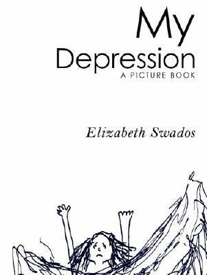 My Depression, Elizabeth Swados