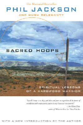 Sacred Hoops: Spiritual Lessons of a Hardwood Warrior, Jackson, Phil; Hugh Delehanty