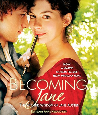 Becoming Jane: The Wit and Wisdom of Jane Austen, Anne Newgarden