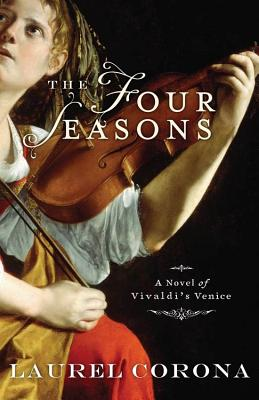 Image for Four Seasons, The: A Novel of Vivaldi's Venice Voice