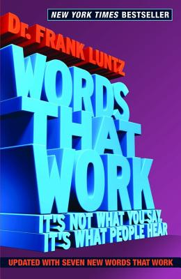 Image for Words That Work, Revised, Updated Edition: It's Not What You Say, It's What People Hear
