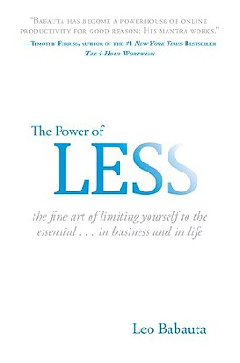 Image for Power of Less - the fine art of limiting yourself to the essential, in business and in life