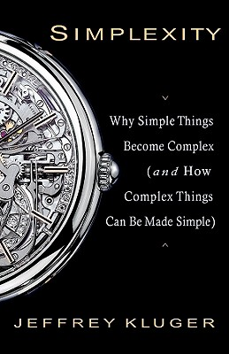 Image for Simplexity: Why Simple Things Become Complex (and How Complex Things Can Be Made Simple)