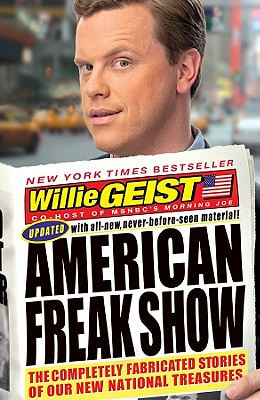 Image for American Freak Show: The Completely Fabricated Stories of Our New National Treasures