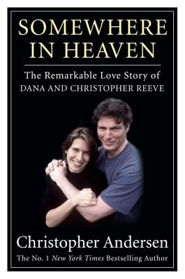 Image for Somewhere in Heaven: The Remarkable Love Story of Dana and Christopher Reeve