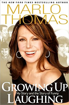 Growing Up Laughing: My Story and the Story of Funny, Marlo Thomas