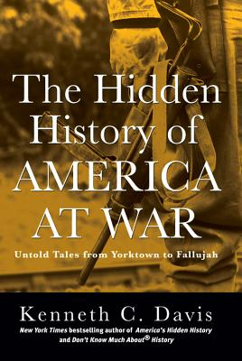 Image for Hidden History of America at War: Untold Tales from Yorktown to Fallujah