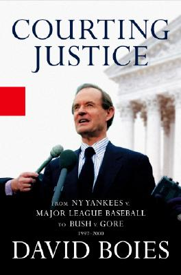 Image for Courting Justice: From NY Yankees v. Major League Baseball to Bush v. Gore