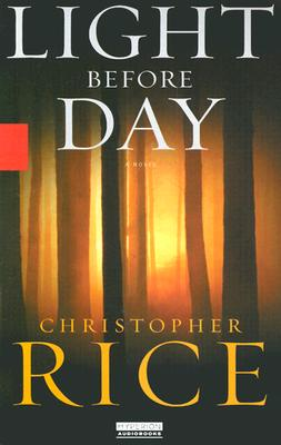 Light Before Day: A NOVEL, Christopher Rice