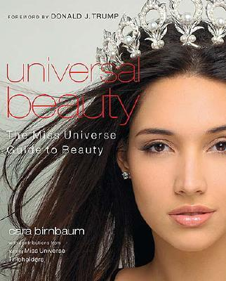 Image for Universal Beauty: The Miss Universe Guide to Beauty