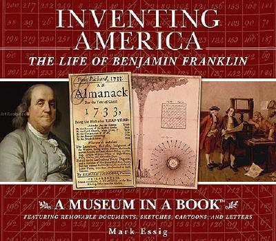 Inventing America : The Life of Benjamin Franklin, MARK ESSIG