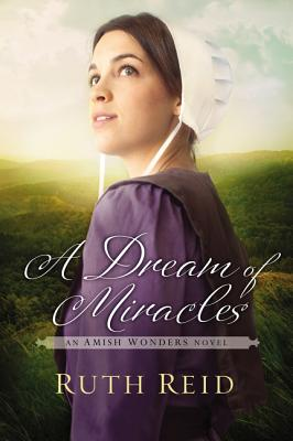 Image for A Dream of Miracles (The Amish Wonders Series)