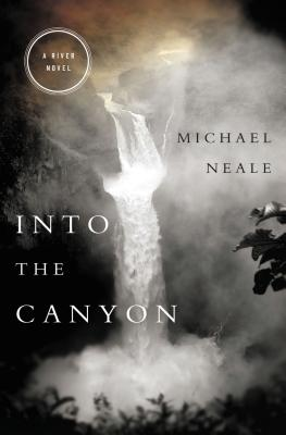 Image for Into the Canyon: A River Novel