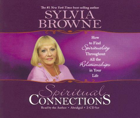 Image for Spiritual Connections 2-CD: How to Find Spirituality Throughout All the Relationships in Your Life