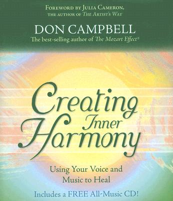 Creating Inner Harmony: Using Your Voice and Music to Heal (Book & CD), Don Campbell