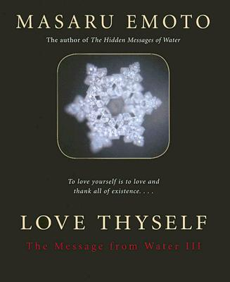 Image for Love Thyself: The Message from Water III